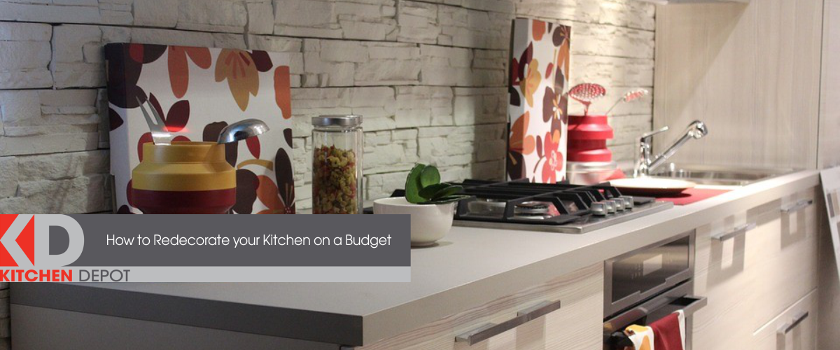 How to Redecorate your Kitchen on a Budget | Kitchen Depot